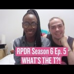 RuPaul's Drace Race Season 6 Ep. 5 – What's The T?! Review